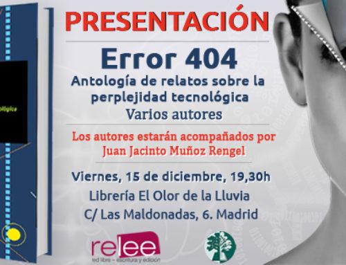 Presentación de 'Error 404. Antología de relatos sobre la perplejidad tecnológica', de VV. AA.