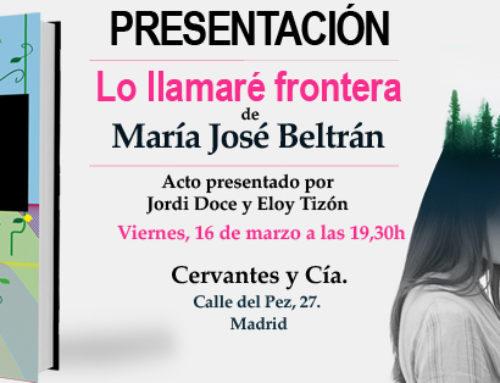 """Presentación de """"Lo llamaré frontera"""" de María José Beltrán"""
