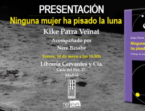 Presentación de Ninguna mujer ha pisado la luna, de Kike Parra